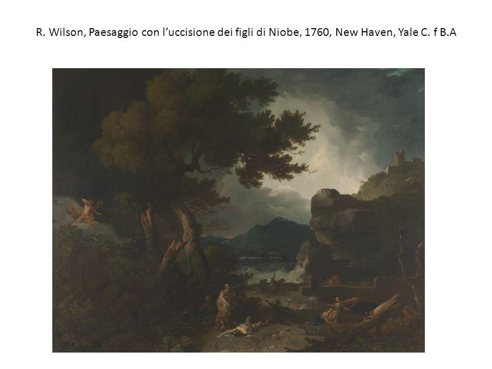 R. Wilson, Paesaggio con l'uccisione dei figli di Niobe, 1760, New Haven, Yale C. f B.A