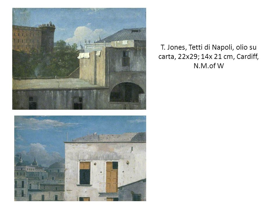 T. Jones, Tetti di Napoli, olio su carta, 22x29; 14x 21 cm, Cardiff, N
