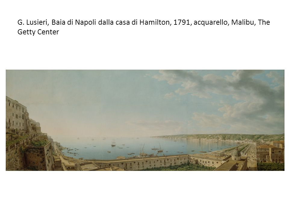 G. Lusieri, Baia di Napoli dalla casa di Hamilton, 1791, acquarello, Malibu, The Getty Center
