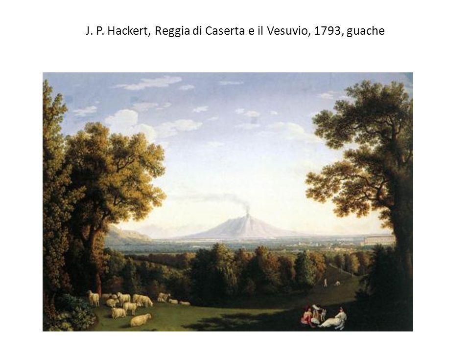 J. P. Hackert, Reggia di Caserta e il Vesuvio, 1793, guache