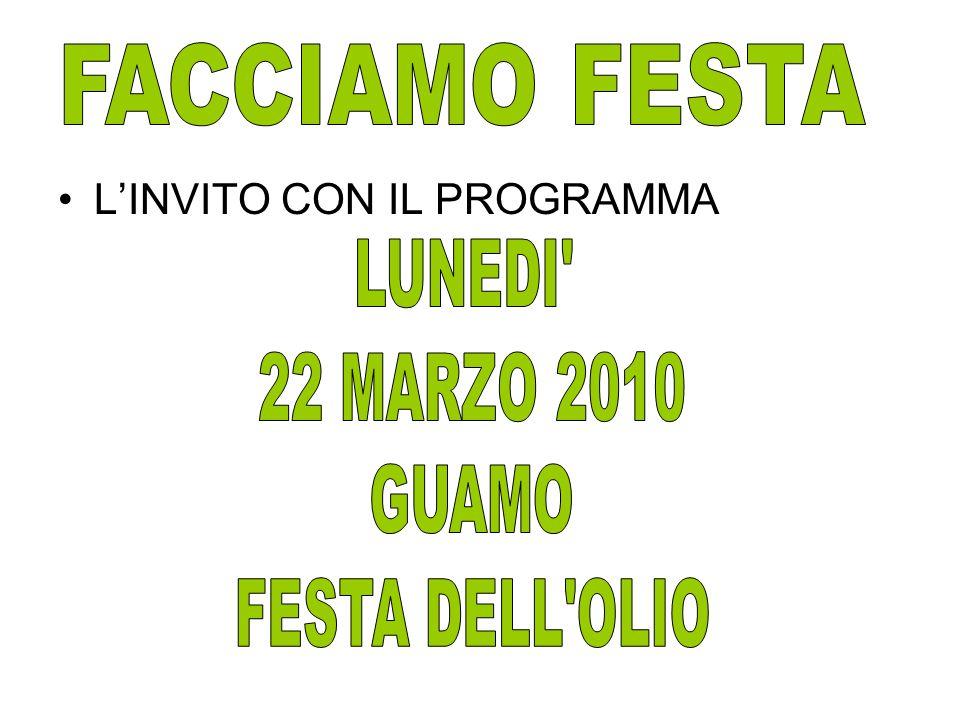 FACCIAMO FESTA LUNEDI 22 MARZO 2010 GUAMO FESTA DELL OLIO