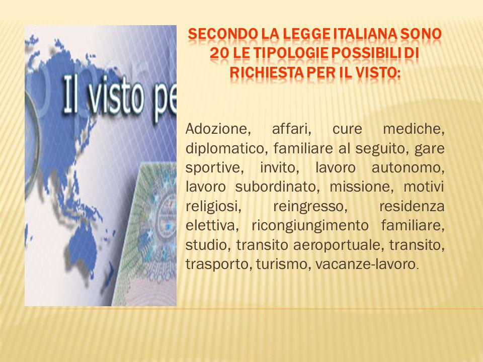 Secondo la legge italiana sono 20 le tipologie possibili di richiesta per il visto: