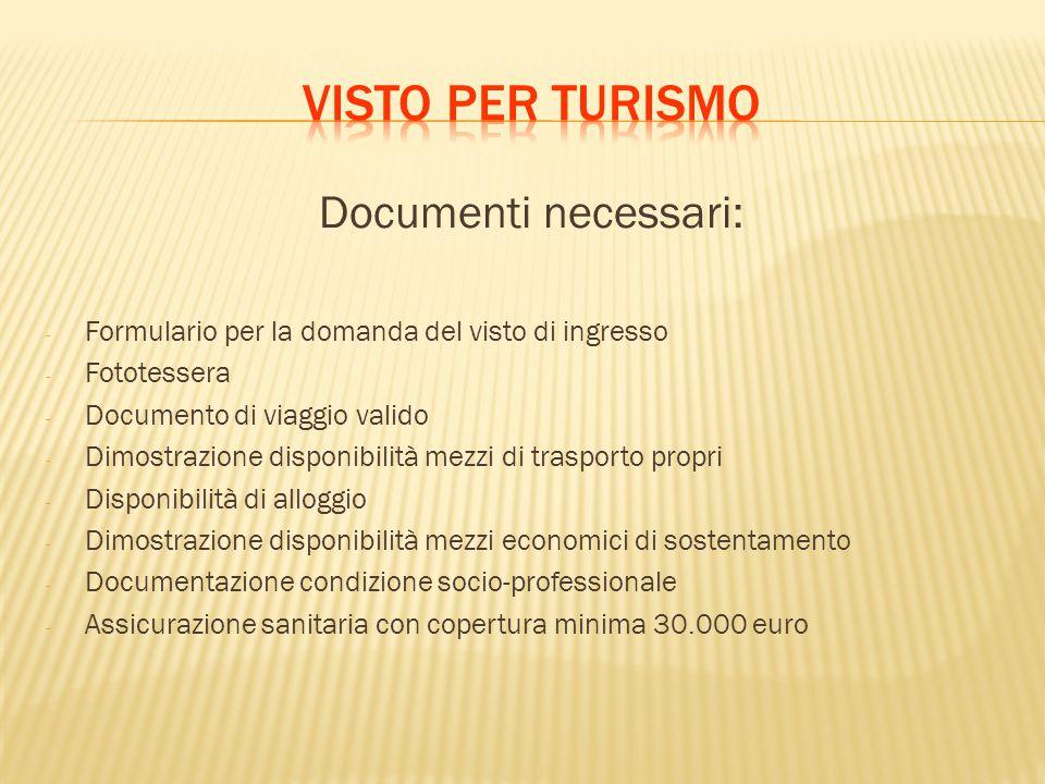Visto per turismo Documenti necessari: