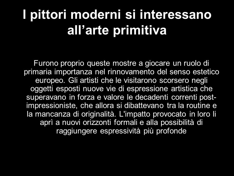 I pittori moderni si interessano all'arte primitiva