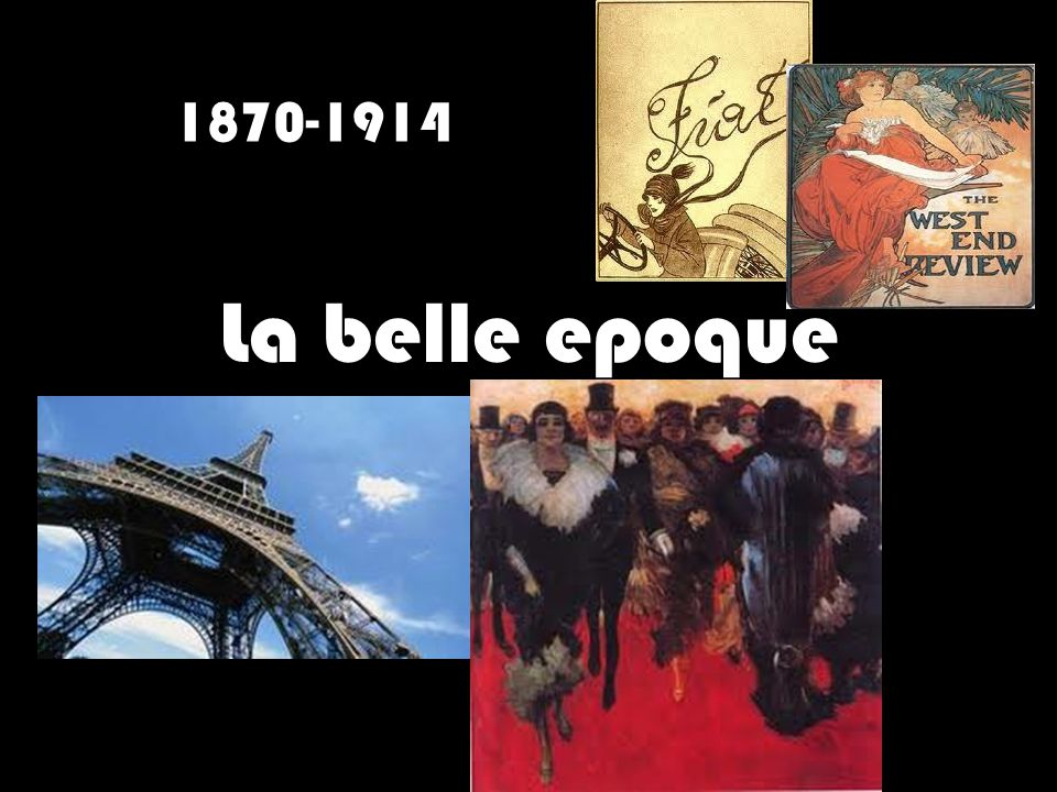 1870-1914 La belle epoque