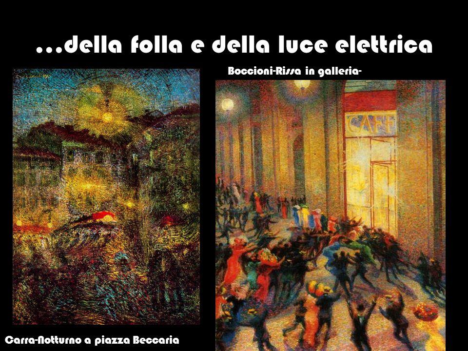 …della folla e della luce elettrica