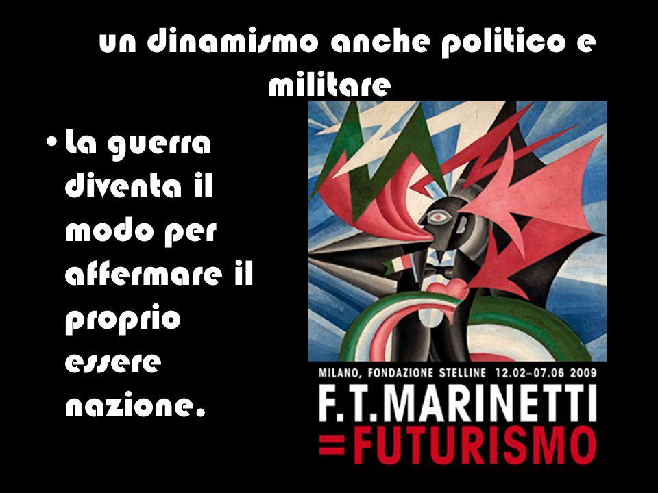 …un dinamismo anche politico e militare