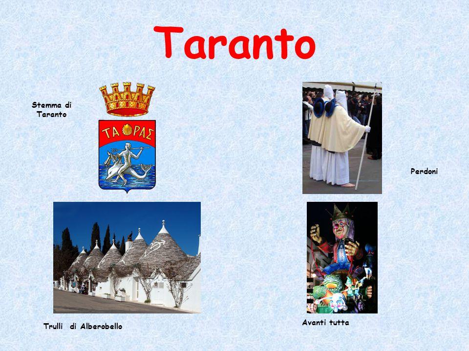 Taranto Stemma di Taranto Perdoni Avanti tutta Trulli di Alberobello