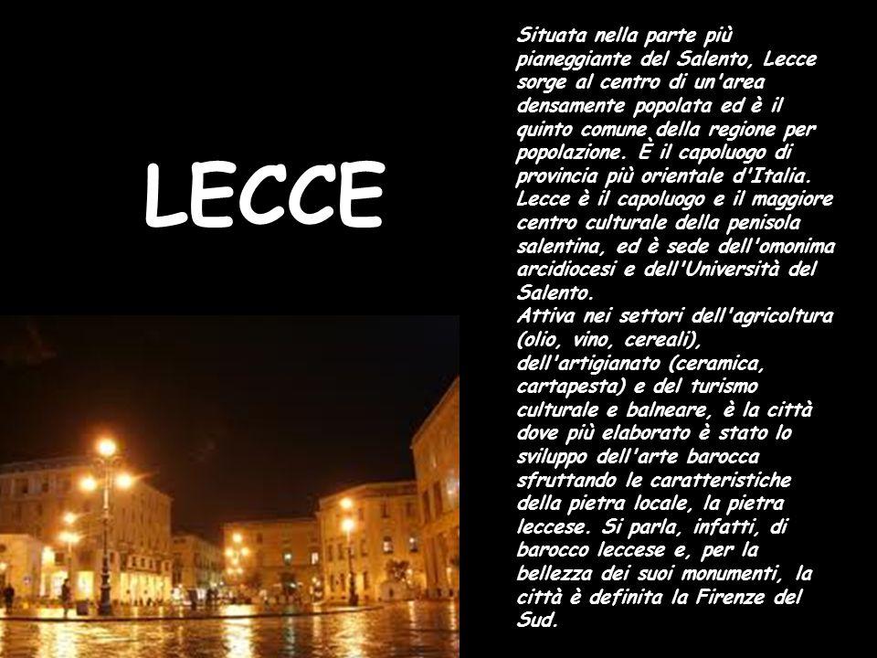 Situata nella parte più pianeggiante del Salento, Lecce sorge al centro di un area densamente popolata ed è il quinto comune della regione per popolazione. È il capoluogo di provincia più orientale d Italia.