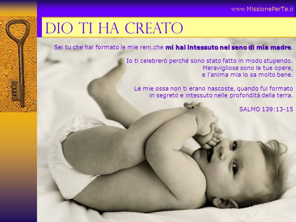 Dio ti ha creato www.MissionePerTe.it