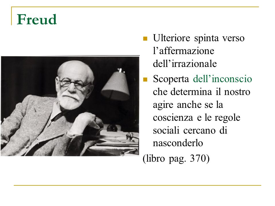 Freud Ulteriore spinta verso l'affermazione dell'irrazionale