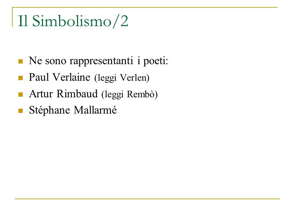 Il Simbolismo/2 Ne sono rappresentanti i poeti: