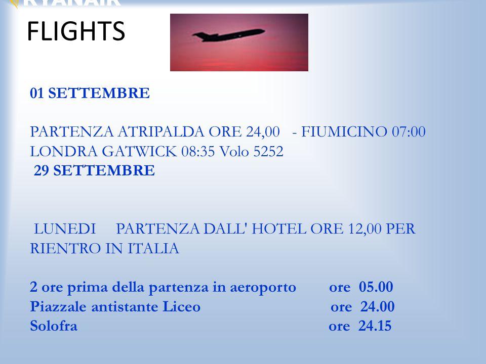 FLIGHTS 01 SETTEMBRE. PARTENZA ATRIPALDA ORE 24,00 - FIUMICINO 07:00 LONDRA GATWICK 08:35 Volo 5252.