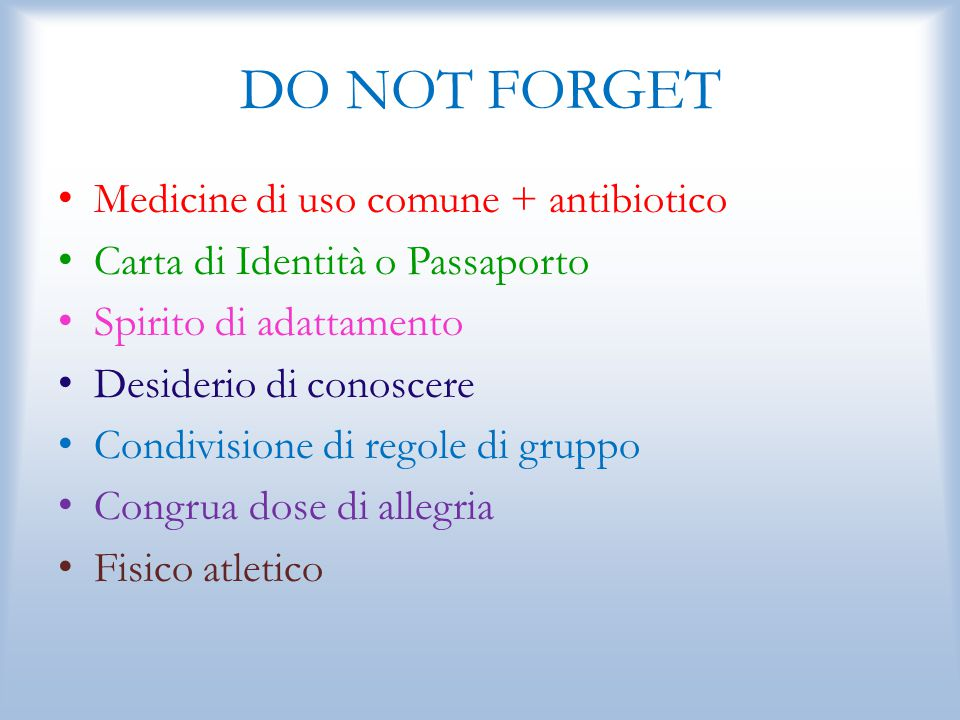 DO NOT FORGET Medicine di uso comune + antibiotico