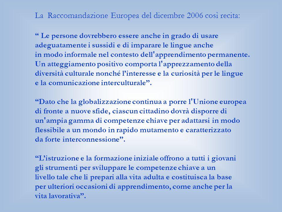 La Raccomandazione Europea del dicembre 2006 così recita: