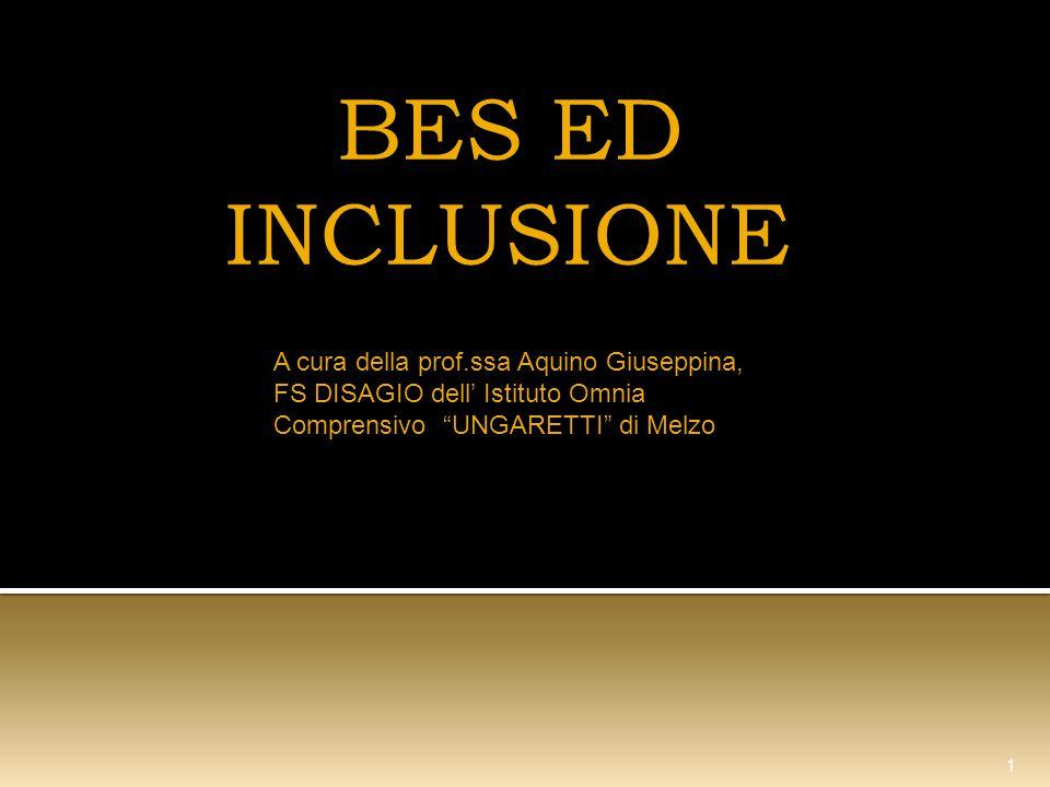 BES ED INCLUSIONE A cura della prof.ssa Aquino Giuseppina,