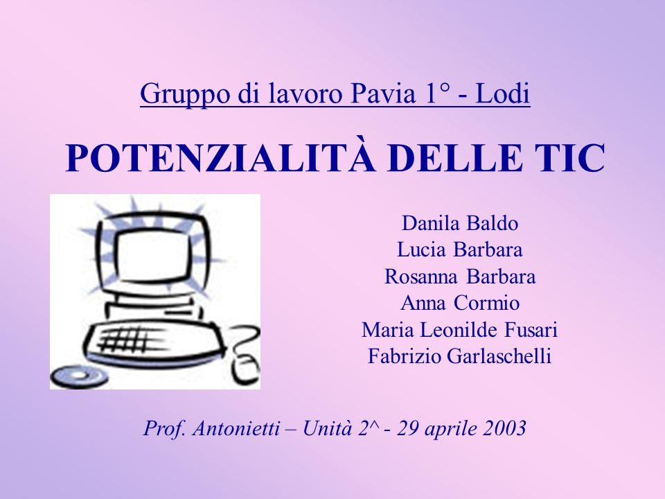 Gruppo di lavoro Pavia 1° - Lodi POTENZIALITÀ DELLE TIC