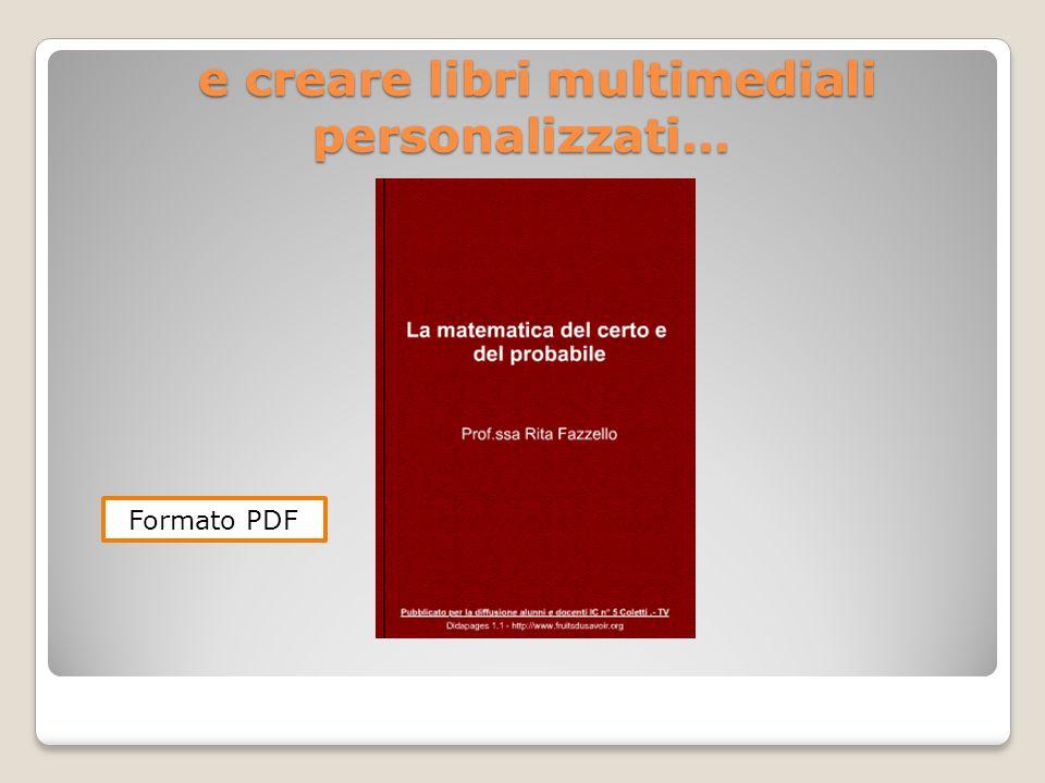 e creare libri multimediali personalizzati…