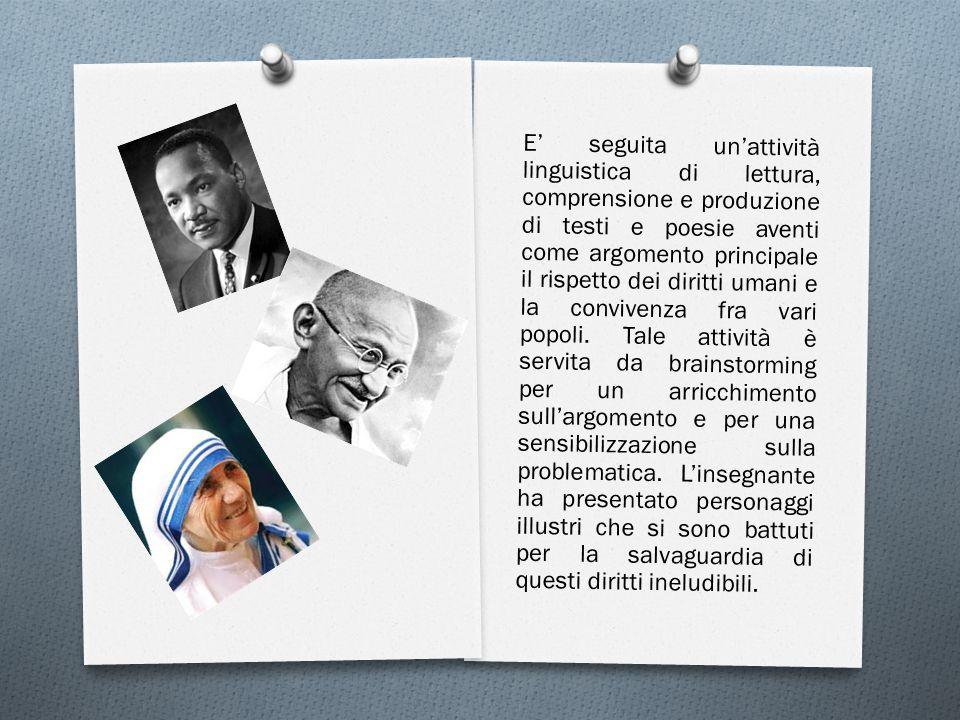 E' seguita un'attività linguistica di lettura, comprensione e produzione di testi e poesie aventi come argomento principale il rispetto dei diritti umani e la convivenza fra vari popoli.