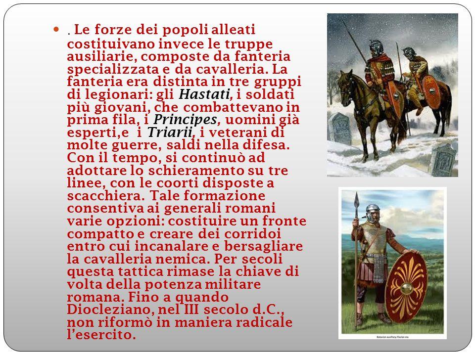 Le forze dei popoli alleati costituivano invece le truppe ausiliarie, composte da fanteria specializzata e da cavalleria.