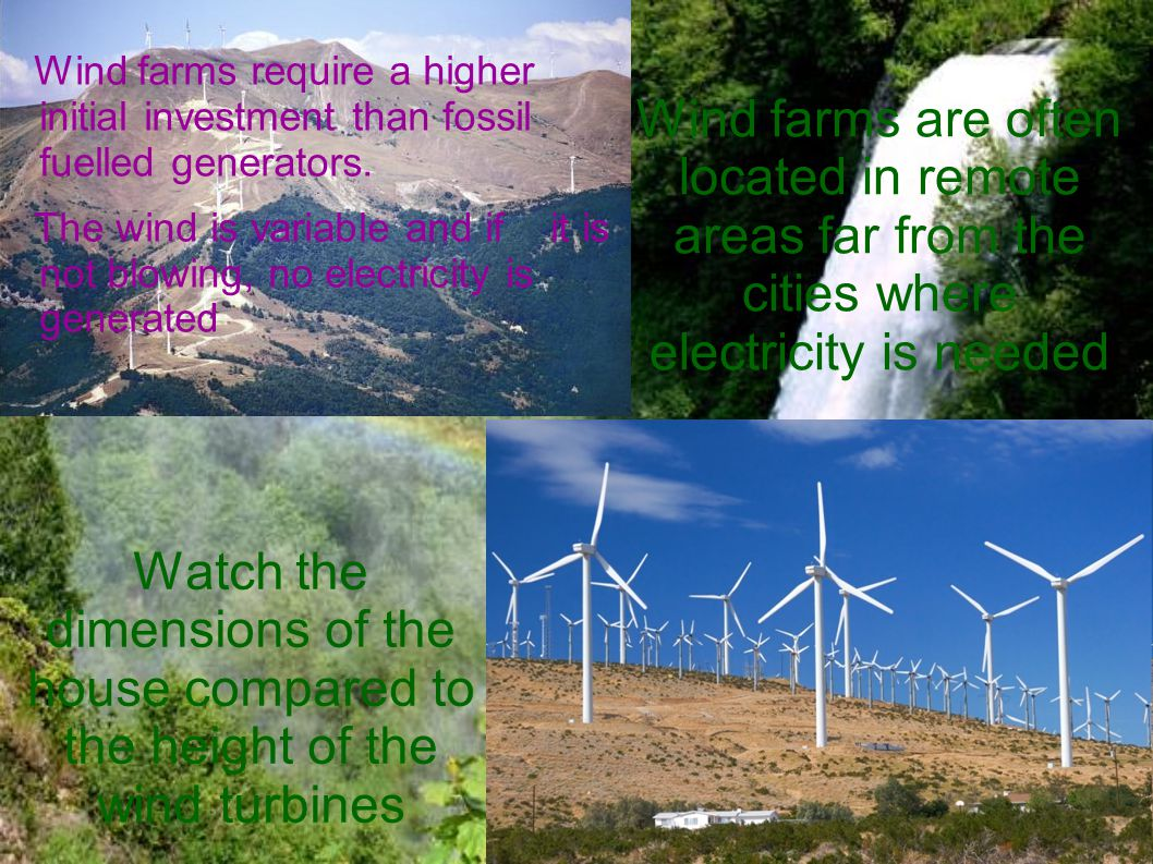 Wind farms require a higher initial investment than fossil fuelled generators.