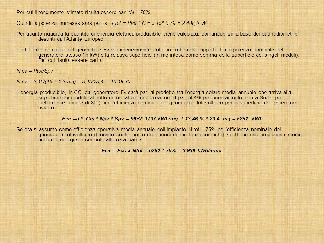 Eca = Ecc x Ntot = 5252 * 75% = 3.939 kWh/anno.
