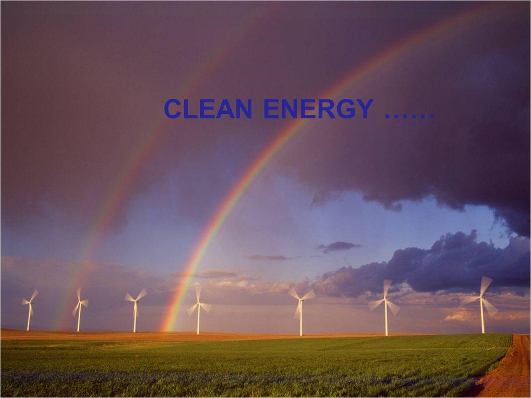 CLEAN ENERGY ……