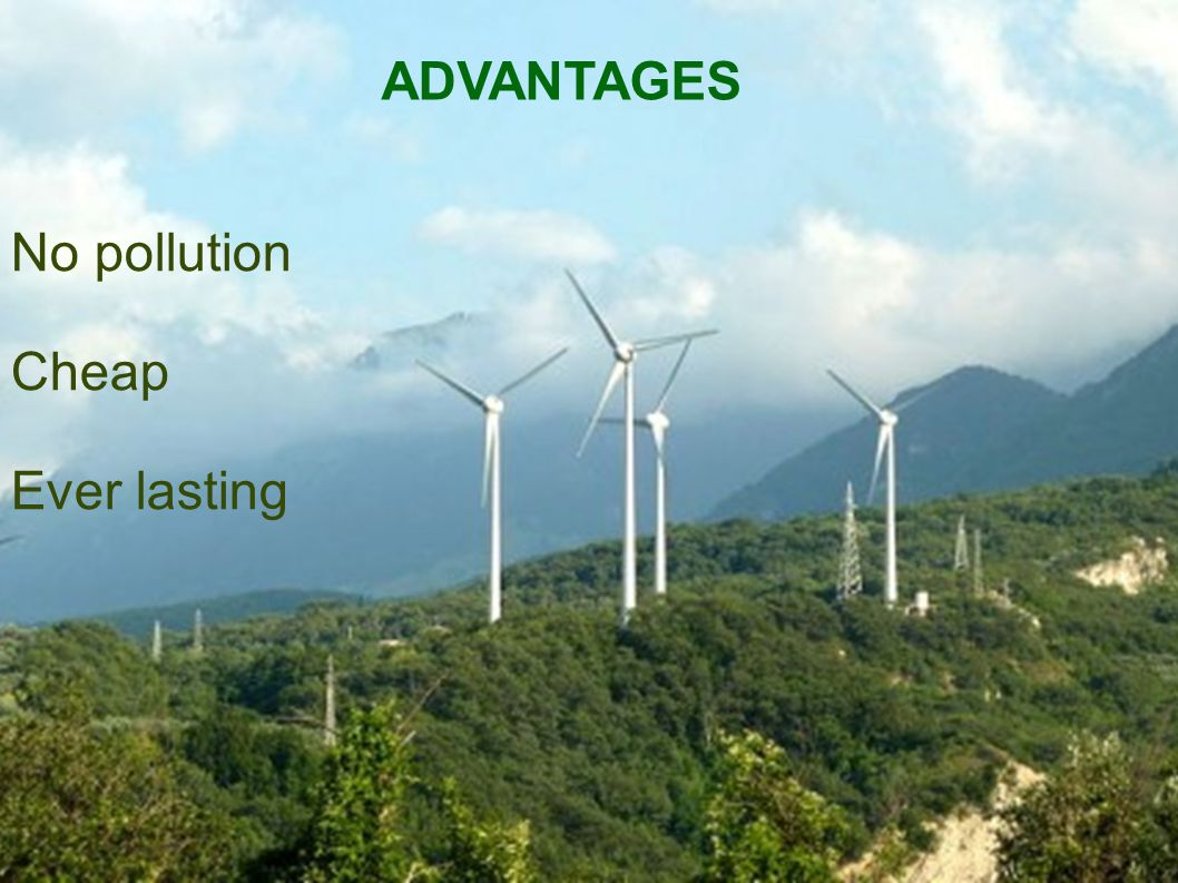 ADVANTAGES No pollution Cheap Ever lasting 9