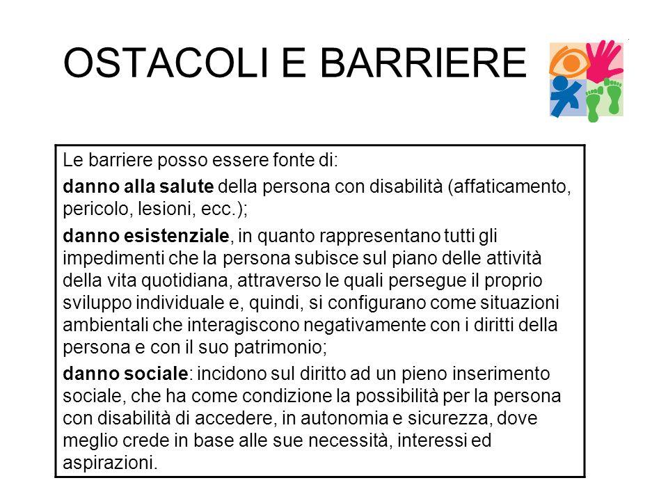 OSTACOLI E BARRIERE Le barriere posso essere fonte di: