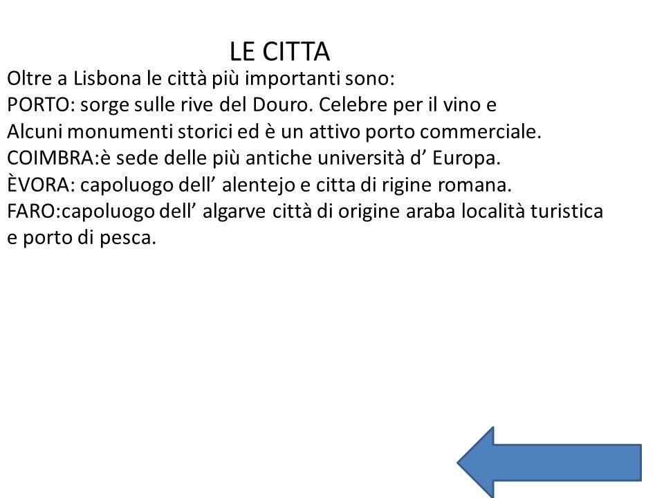 LE CITTA Oltre a Lisbona le città più importanti sono: