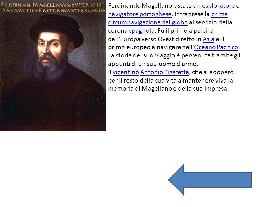 Ferdinando Magellano è stato un esploratore e navigatore portoghese