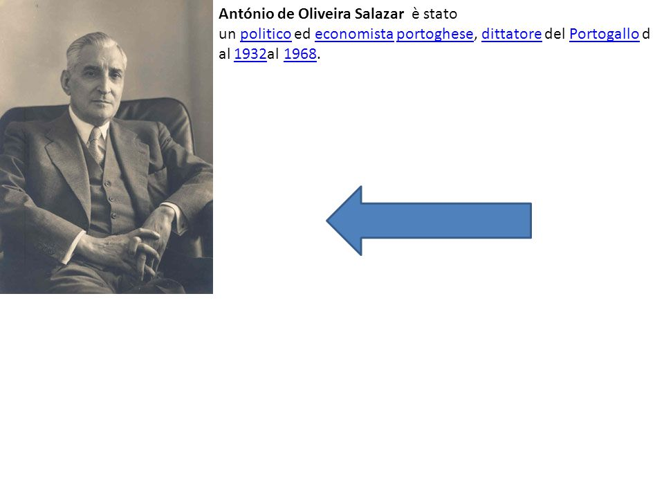António de Oliveira Salazar è stato un politico ed economista portoghese, dittatore del Portogallo dal 1932al 1968.