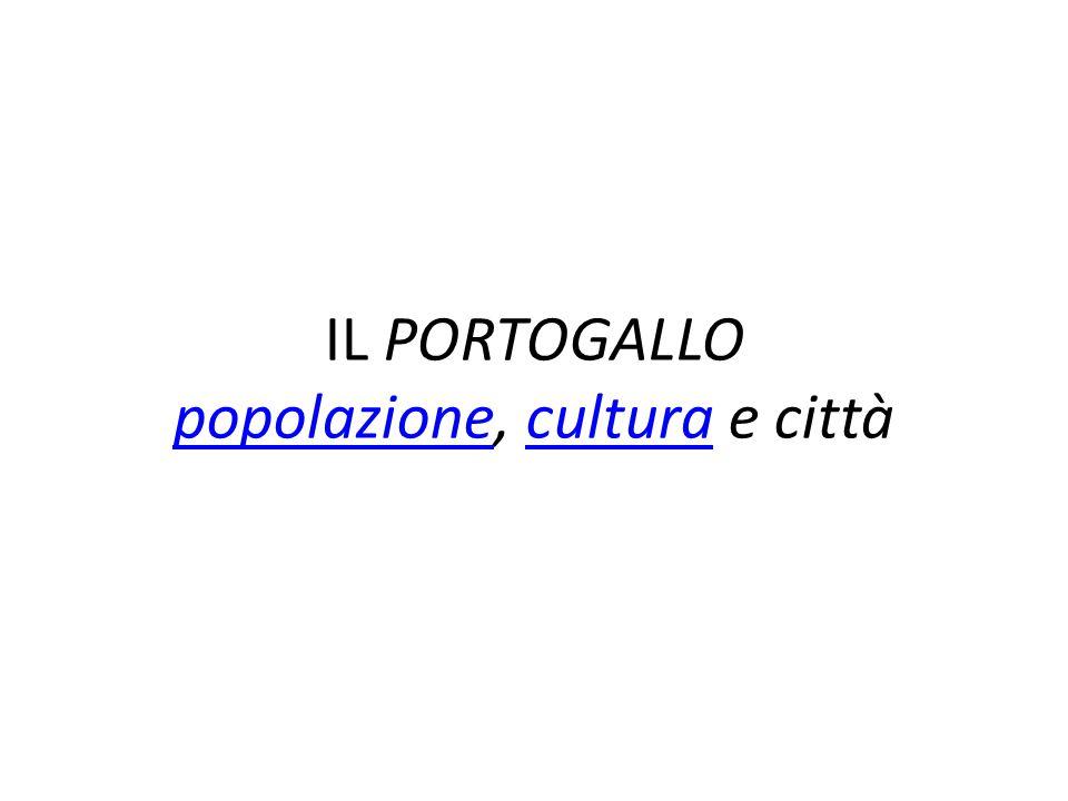 IL PORTOGALLO popolazione, cultura e città