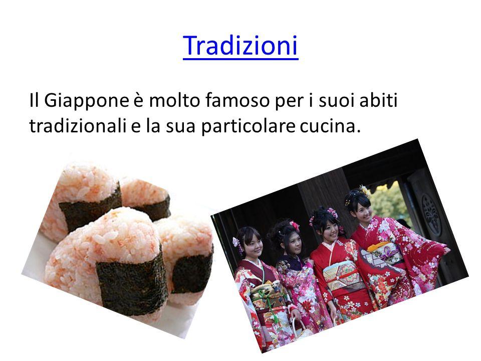 Tradizioni Il Giappone è molto famoso per i suoi abiti tradizionali e la sua particolare cucina.