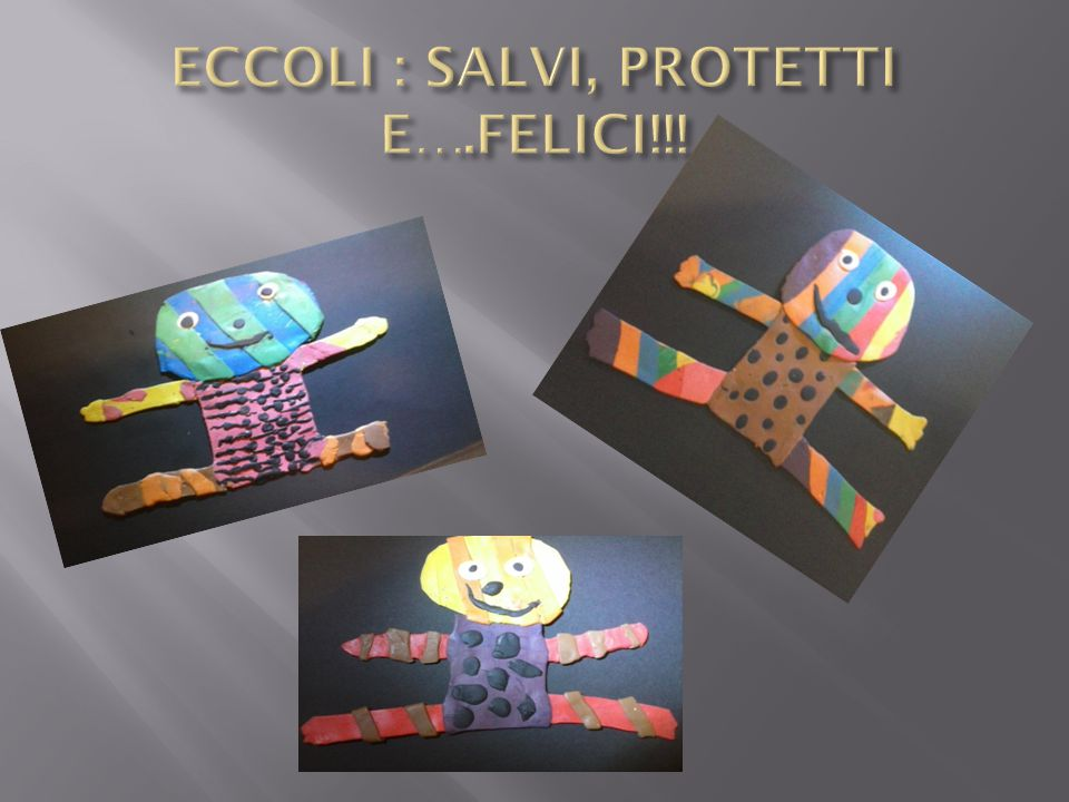 ECCOLI : SALVI, PROTETTI E….FELICI!!!