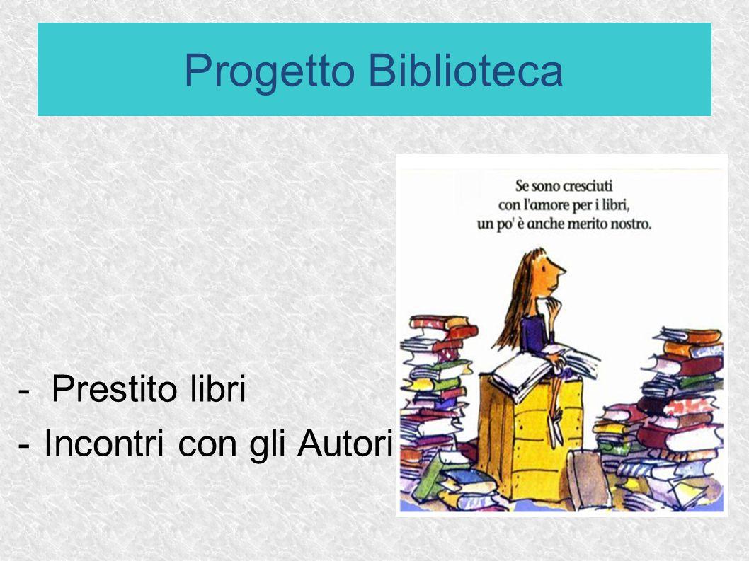 Progetto Biblioteca - Prestito libri Incontri con gli Autori