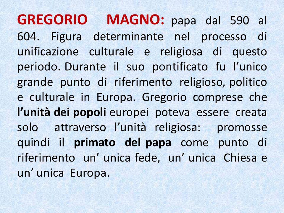 GREGORIO MAGNO: papa dal 590 al 604