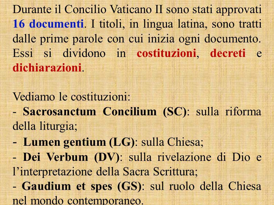 - Lumen gentium (LG): sulla Chiesa;