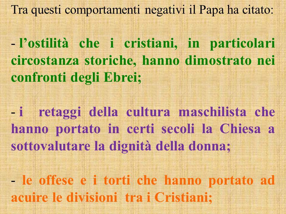 Tra questi comportamenti negativi il Papa ha citato: