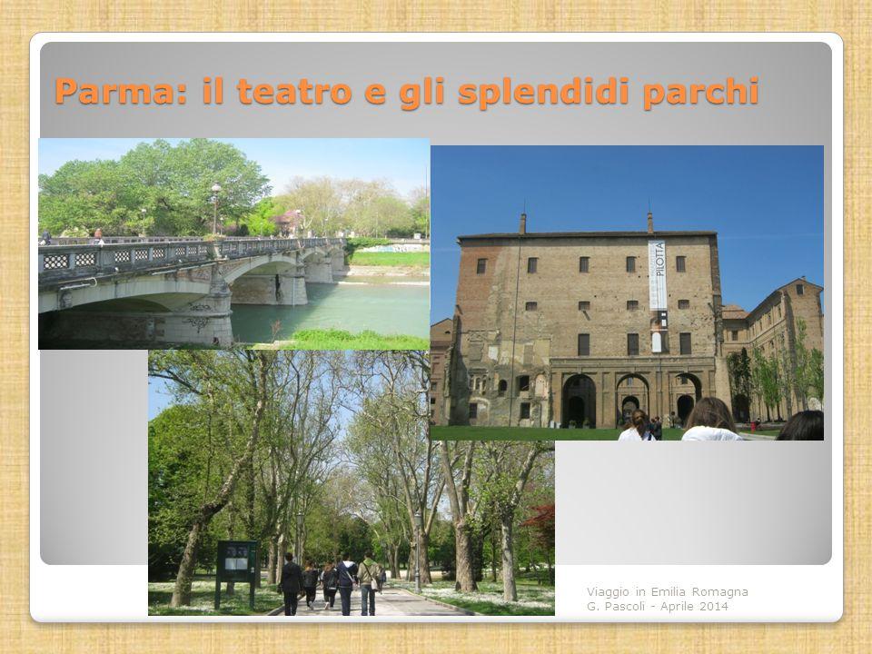 Parma: il teatro e gli splendidi parchi