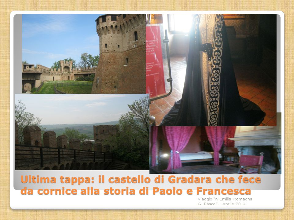 Ultima tappa: il castello di Gradara che fece da cornice alla storia di Paolo e Francesca