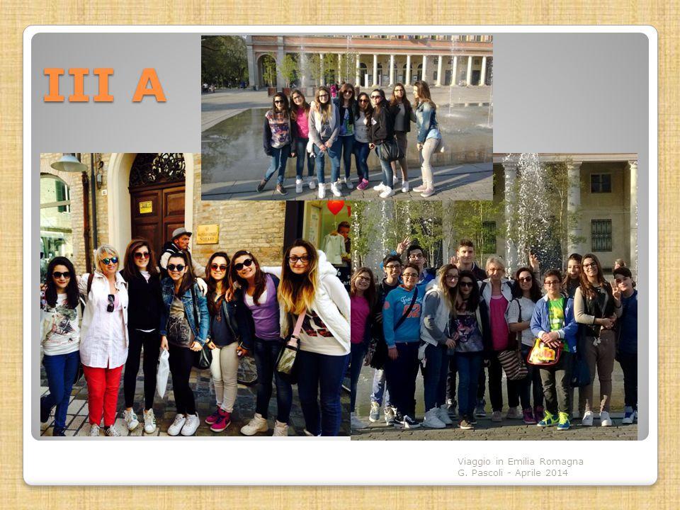III A Viaggio in Emilia Romagna G. Pascoli - Aprile 2014