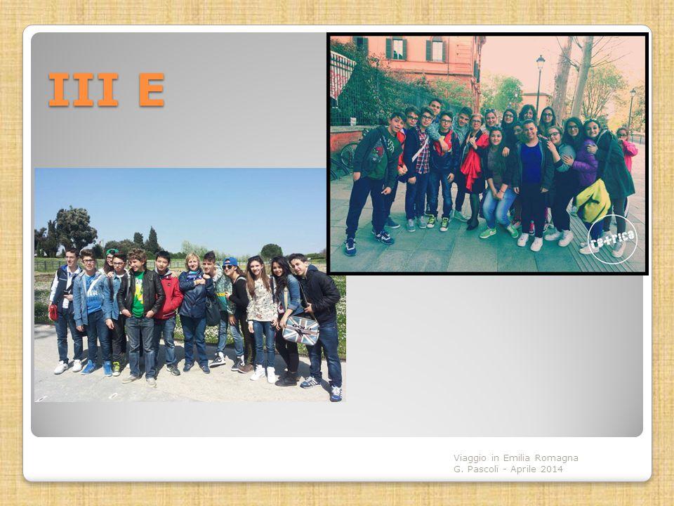 III E Viaggio in Emilia Romagna G. Pascoli - Aprile 2014