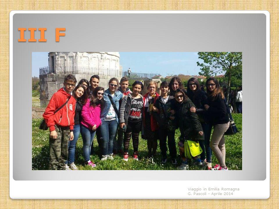 III F Viaggio in Emilia Romagna G. Pascoli - Aprile 2014