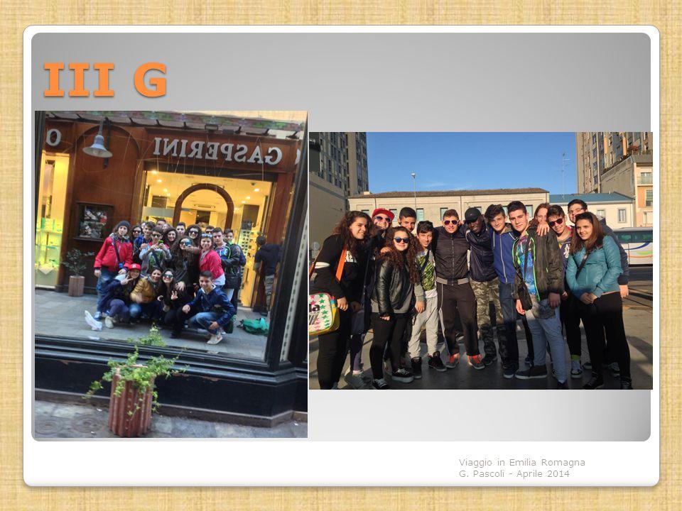 III G Viaggio in Emilia Romagna G. Pascoli - Aprile 2014