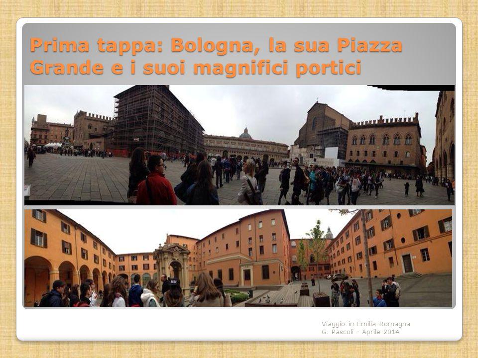 Prima tappa: Bologna, la sua Piazza Grande e i suoi magnifici portici