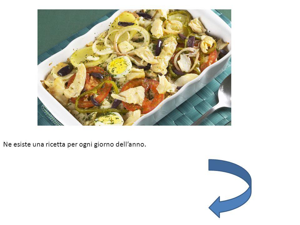 Ne esiste una ricetta per ogni giorno dell'anno.