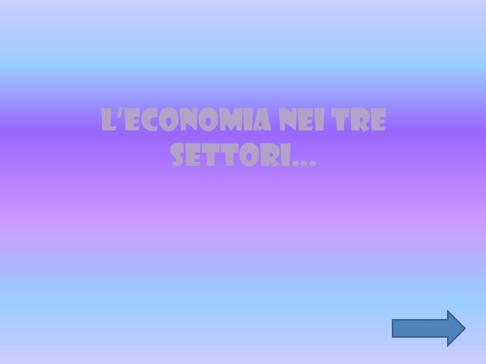 L'economia nei tre settori…