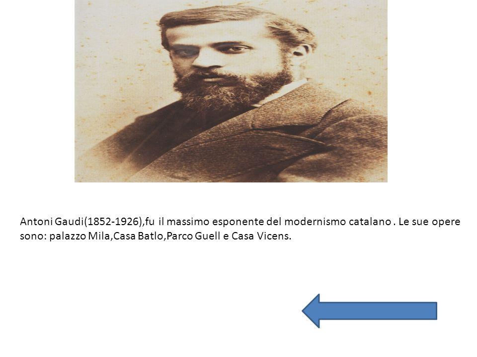 Antoni Gaudi(1852-1926),fu il massimo esponente del modernismo catalano . Le sue opere