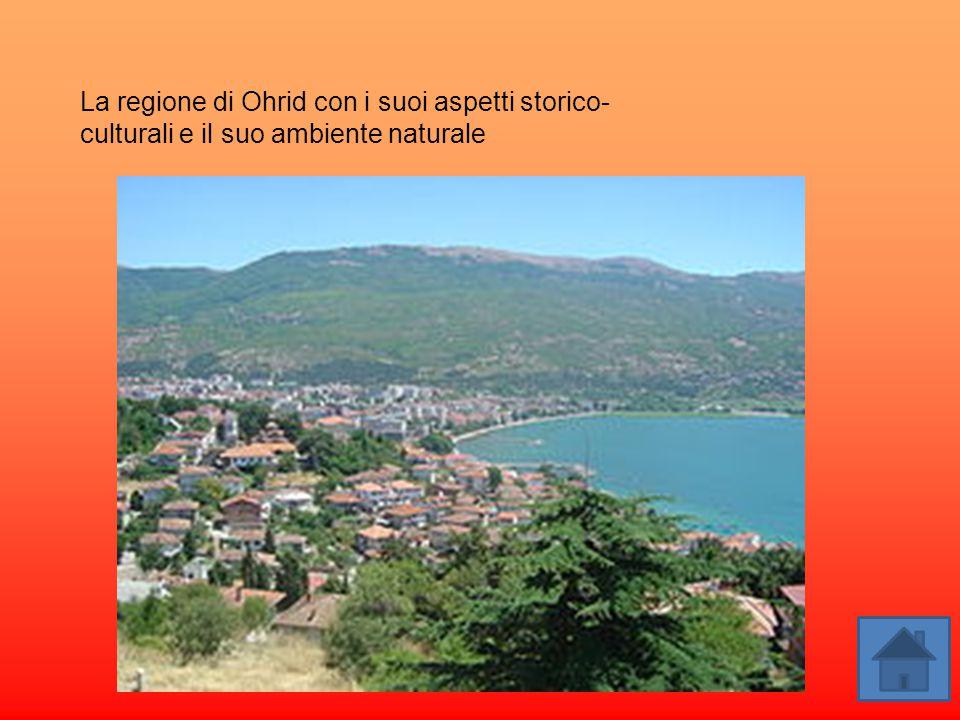 La regione di Ohrid con i suoi aspetti storico-culturali e il suo ambiente naturale